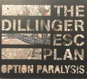 Dillenger Escape Plan Option Paralysis CD