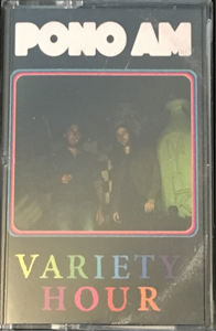 PONO AM- Variety Hour (Tapedad)