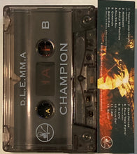 Load image into Gallery viewer, D.L.E.MM.A - Champion (Price includes Shipping/ Deadverse Records) CASSETTE TAPE New/mint