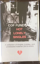 Load image into Gallery viewer, Cop Funeral Hot Lonely Singles Cassette (Already Dead Tapes)