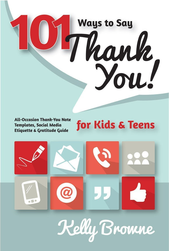 101 Ways to Say Thank-You, for Kids and Teens - A Guide to Gratitude