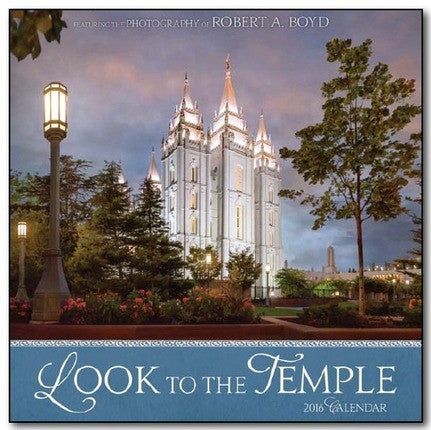 Look to the Temple 2016 Calendar