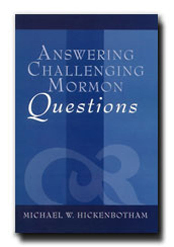 Answering Challenging Mormon Questions