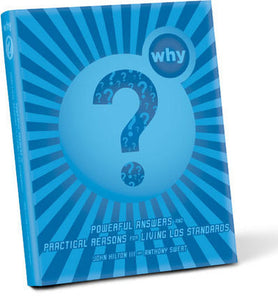 Why?: Powerful Answers and Practical Reasons for Living LDS Standards