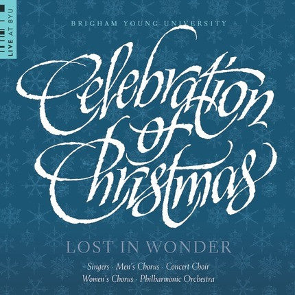 Celebration of Christmas: Lost in Wonder