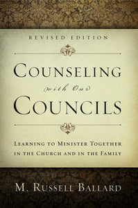 Counseling with Our Councils (Revised Edition)