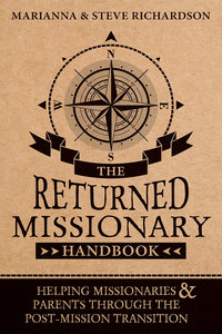 The Returned Missionary Handbook: Helping Missionaries and Parents through the Post-Mission Transition