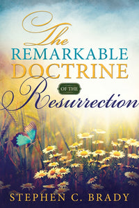 The Remarkable Doctrine of the Resurrection