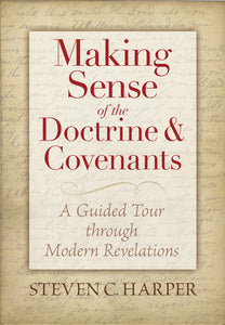Making Sense of the Doctrine and Covenants