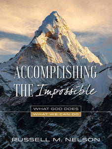 Accomplishing the Impossible What God Does, What We Can Do (Hardcover)