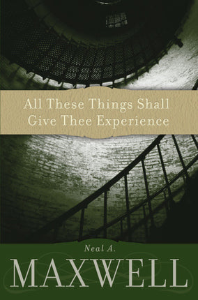 All These Things Shall Give Thee Experience
