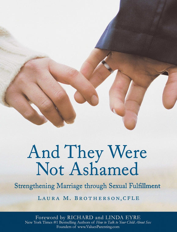 And They Were Not Ashamed: Strengthening Marriage Through Sexual Fulfilment (Paperback)