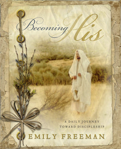 Becoming His - A Daily Journey Toward Discipleship (Hardcover)