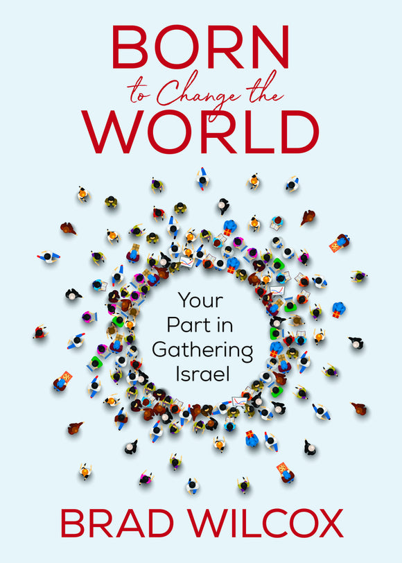 Born to Change the World - Your Part in Gathering Israel (Softcover)