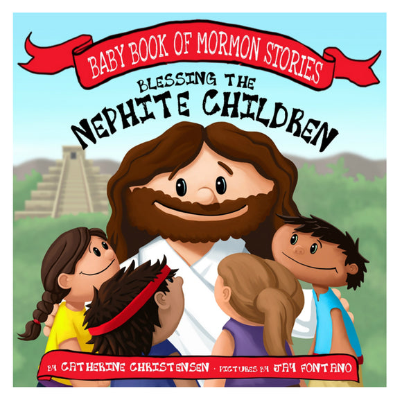 Blessing the Nephite Children (Board Book)