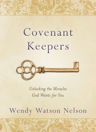 Covenant Keepers - Unlocking the Miracles God Wants for You (Hardcover)