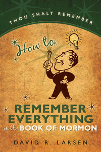 How to Remember Everything in the Book of Mormon