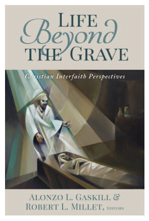 Life Beyond the Grave - Christian Interfaith Perspectives