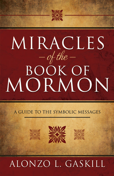 Miracles of the Book of Mormon: A Guide to the Symbolic Messages (Hardcover)