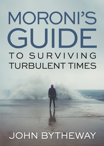 Moroni's Guide to Surviving Turbulent Times