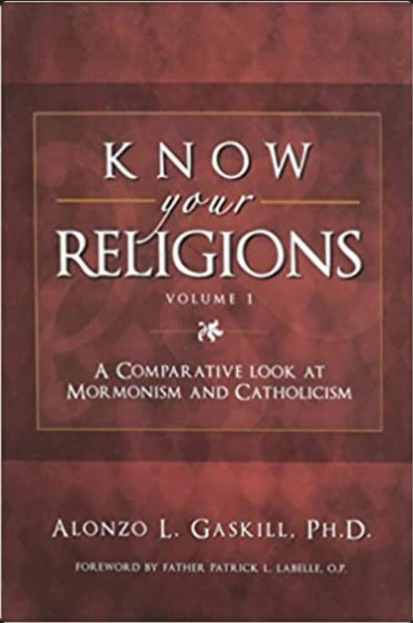 Know Your Religions (Vol 1) - A Comparitive Look at Mormonism and Catholicism