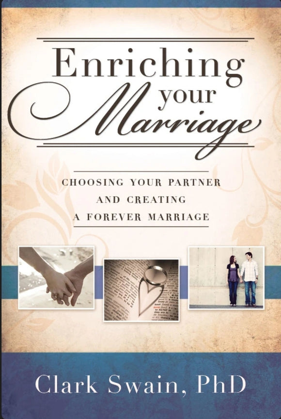 Enriching Your Marriage - Choosing Your Partner and Creating a Forever Marriage