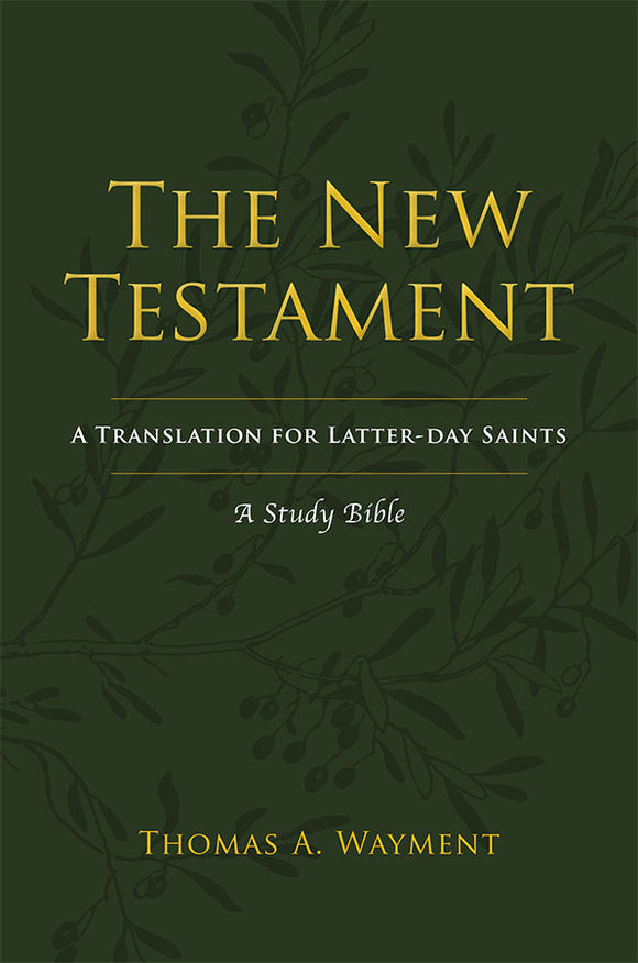 The New Testament: A Translation for Latter-Day Saints A Study Bible