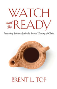 Watch and Be Ready - Preparing Spiritually for the Second Coming of Christ