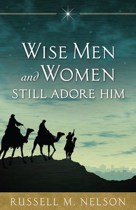 Wise Men and Women Still Adore Him