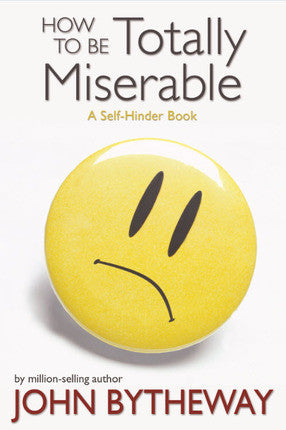 How To Be Totally Miserable (Paperback)