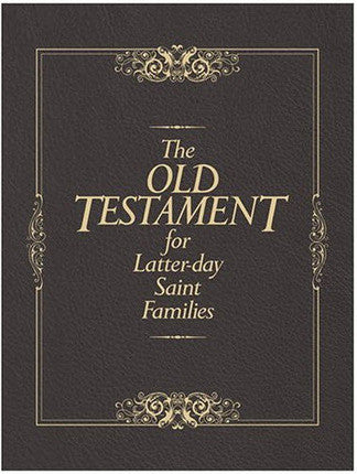 The Old Testament for Latter-day Saint Families (Hardcover )