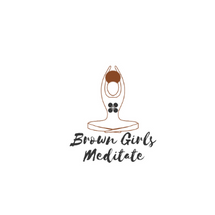 Brown Girls Meditate