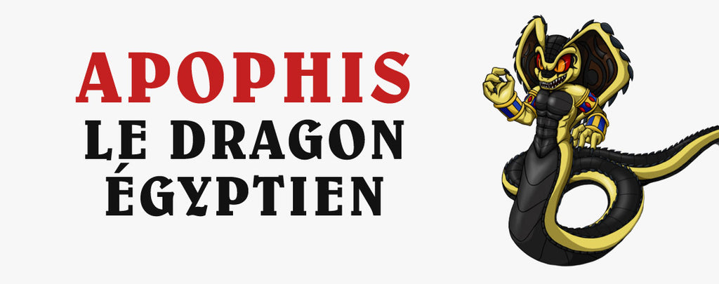 Apophis : Le Dragon Égyptien