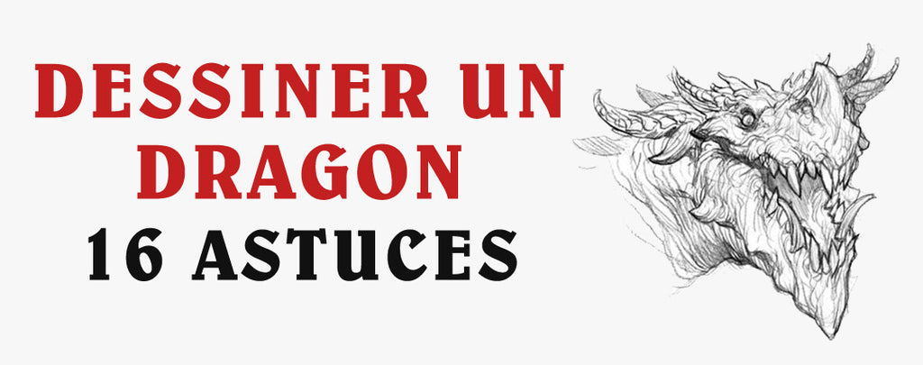Dessiner un Dragon : 16 Conseils d'Experts