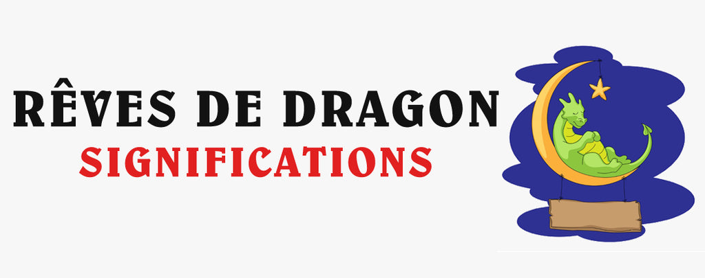 Rêves de Dragon : les Significations