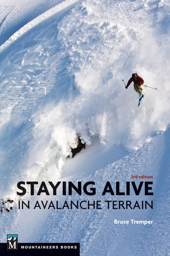Staying Alive in Avalanche Terrain, 3rd Edition by Bruce Tremper