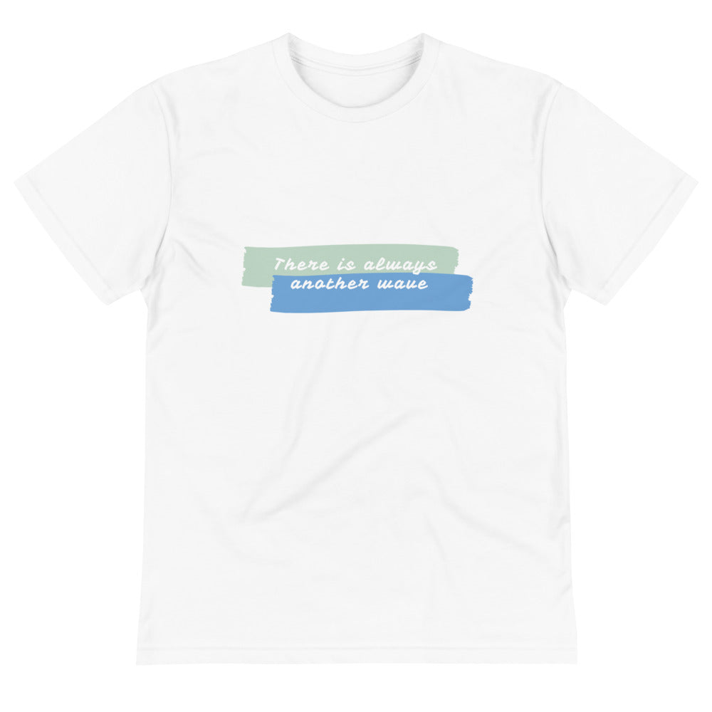Eco Unisex T-Shirt | There is always another wave