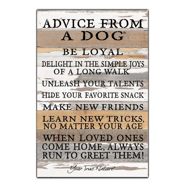 Advice from a Dog- Reclaimed Painted Sign - 12x18