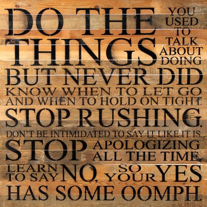 7ff7e958620 Do The Things You Used To Talk About Doing - Painted Sign - 28x28