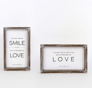 Smile/Love- Maya Angelou Double Sided Framed Sign