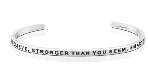Braver Than You Believe, Stronger Than You Seem, Smarter Than You Think-Mantraband-Silver