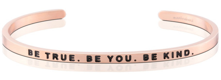 Be True. Be You. Be Kind. - MantraBand - Rose Gold Overlay