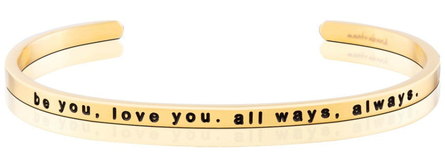 Be You, Love You. All Ways, Always. - MantraBand - 18K Gold Overlay