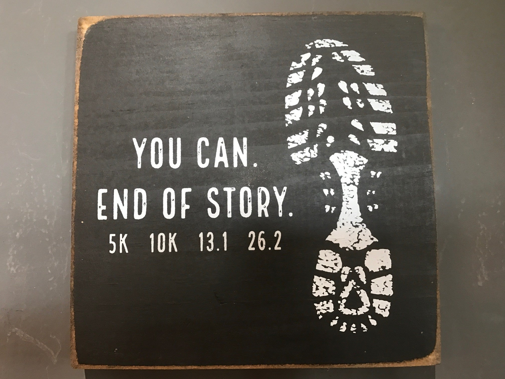 You Can End Of Story 5k 10k 13 1 26 2 Painted Sign