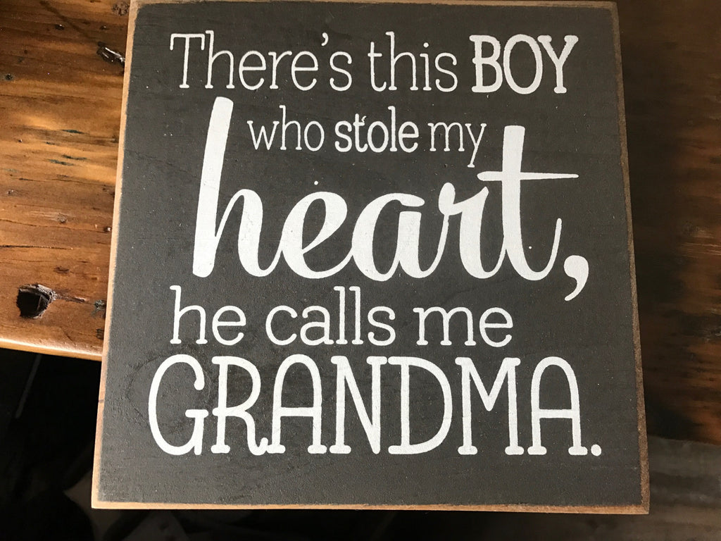 There's This Boy Who Stole My Heart, He Calls Me Grandma - Wood Sign - Old Charcoal with Cottage White Lettering