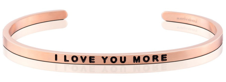 I Love You More - MantraBand - 18K Rose Gold Overlay