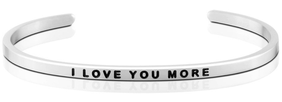 I Love You More - MantraBand - Silver