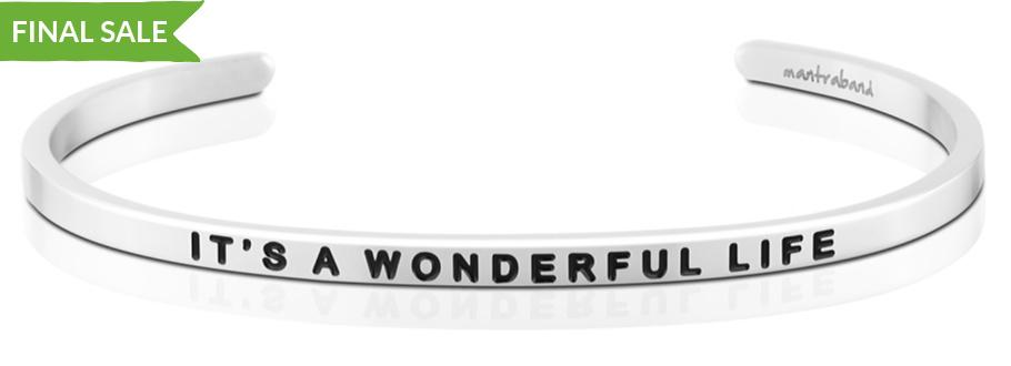IT'S A WONDERFUL LIFE - MantraBand -SILVER