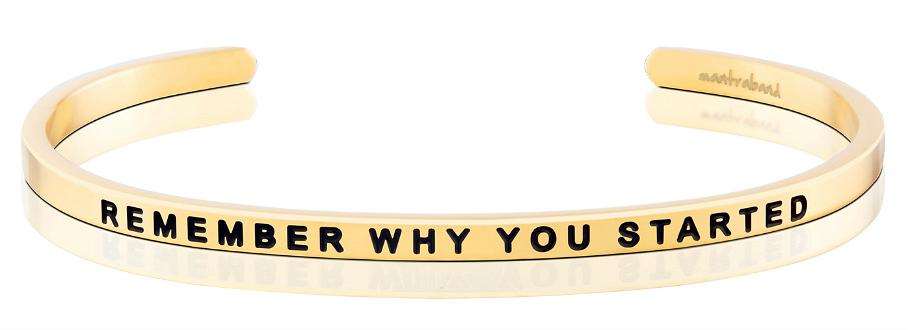 Remember Why You Started - MantraBand - 18K Gold Overlay