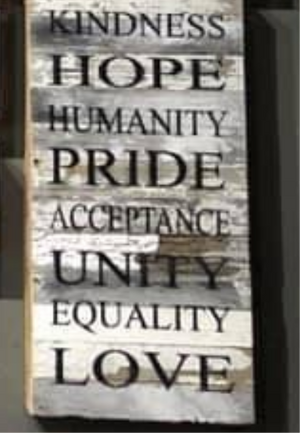 "Kindness, Hope, Humanity, Pride, Acceptance, Unity, Equality, Love- 12x24"" Painted Sign"